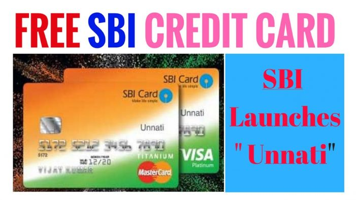 SBI Unnati Credit Card – Free, Zero Annual Fee, Instant Apply